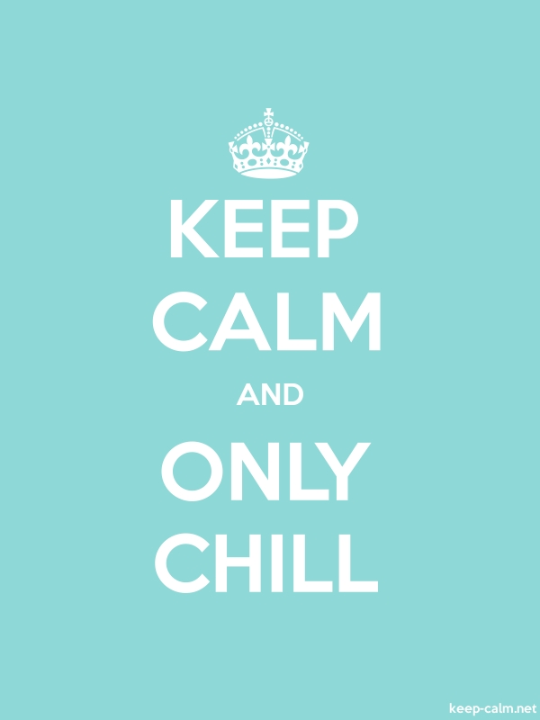KEEP CALM AND ONLY CHILL - white/lightblue - Default (600x800)