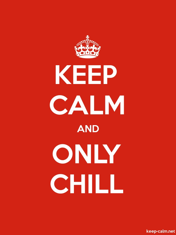 KEEP CALM AND ONLY CHILL - white/red - Default (600x800)