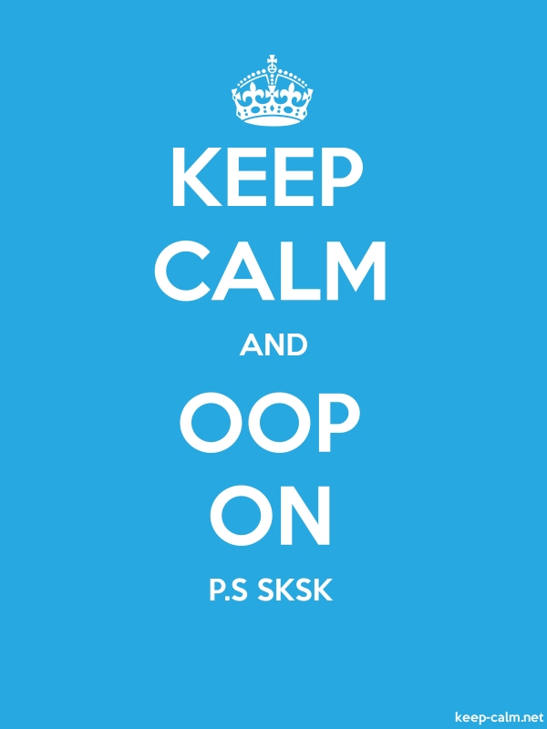 KEEP CALM AND OOP ON P.S SKSK - white/blue - Default (600x800)