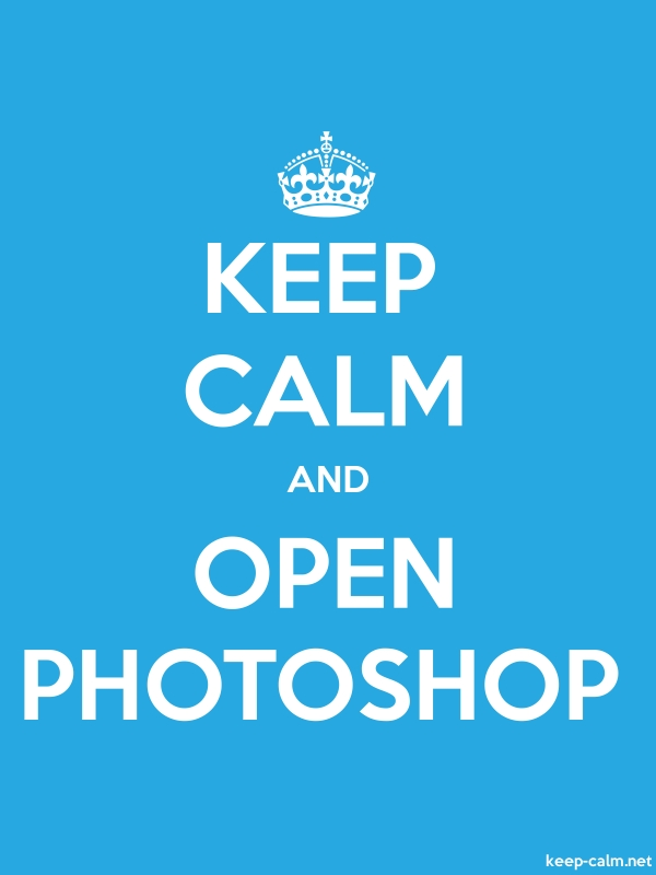 KEEP CALM AND OPEN PHOTOSHOP - white/blue - Default (600x800)