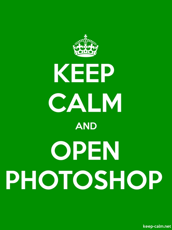 KEEP CALM AND OPEN PHOTOSHOP - white/green - Default (600x800)