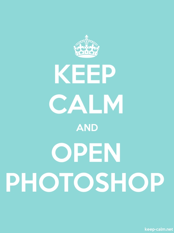 KEEP CALM AND OPEN PHOTOSHOP - white/lightblue - Default (600x800)
