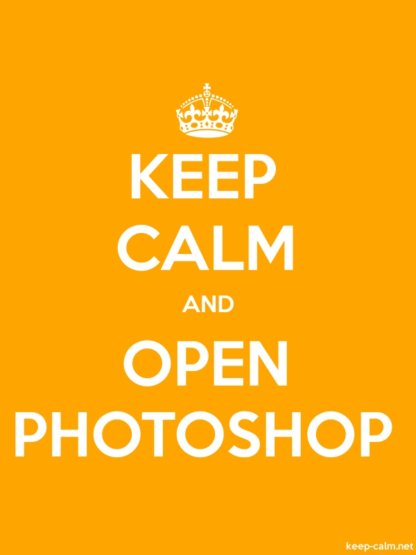 KEEP CALM AND OPEN PHOTOSHOP - white/orange - Default (600x800)