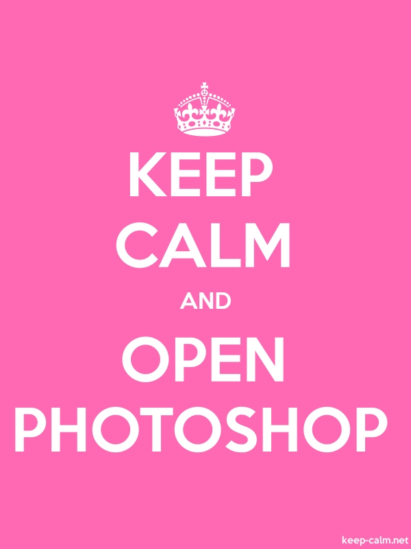 KEEP CALM AND OPEN PHOTOSHOP - white/pink - Default (600x800)