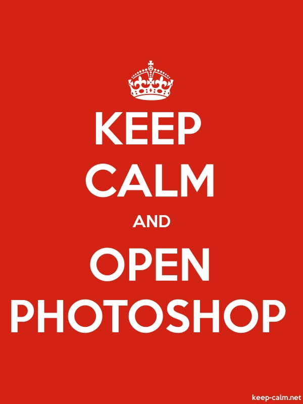 KEEP CALM AND OPEN PHOTOSHOP - white/red - Default (600x800)
