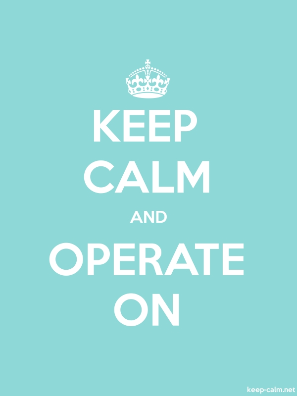 KEEP CALM AND OPERATE ON - white/lightblue - Default (600x800)