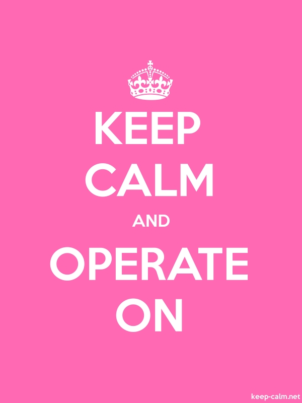 KEEP CALM AND OPERATE ON - white/pink - Default (600x800)