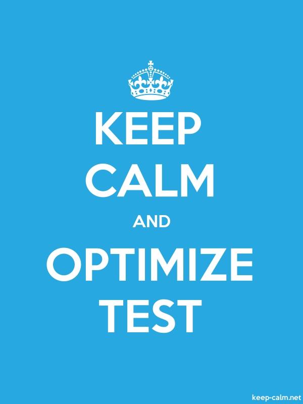 KEEP CALM AND OPTIMIZE TEST - white/blue - Default (600x800)