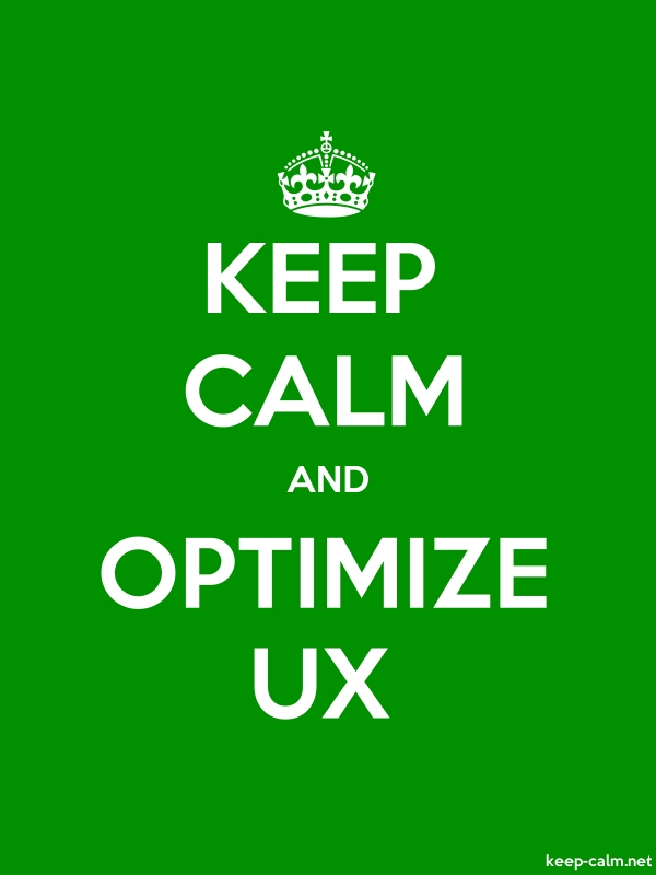 KEEP CALM AND OPTIMIZE UX - white/green - Default (600x800)