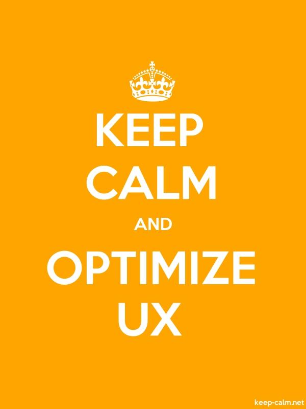 KEEP CALM AND OPTIMIZE UX - white/orange - Default (600x800)