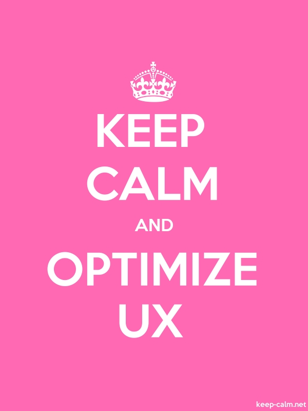 KEEP CALM AND OPTIMIZE UX - white/pink - Default (600x800)