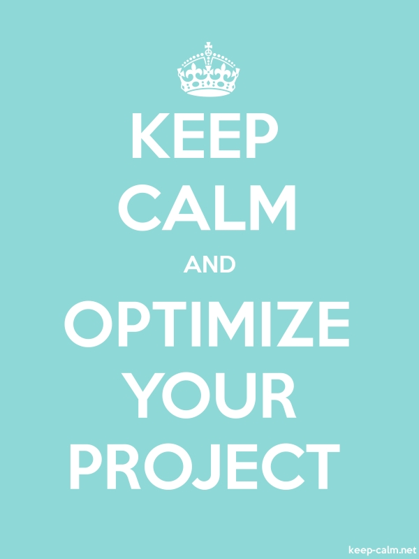 KEEP CALM AND OPTIMIZE YOUR PROJECT - white/lightblue - Default (600x800)