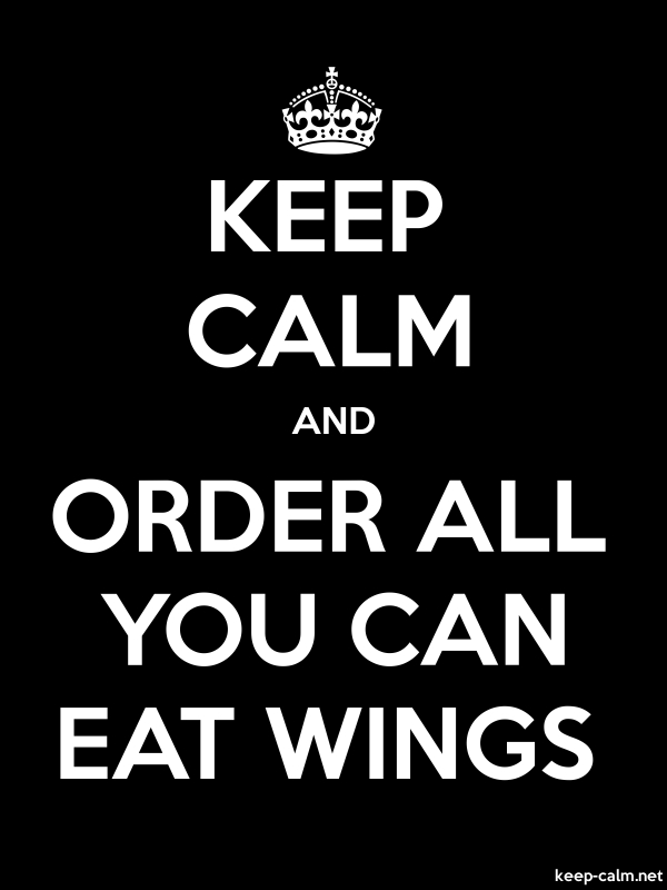 KEEP CALM AND ORDER ALL YOU CAN EAT WINGS - white/black - Default (600x800)