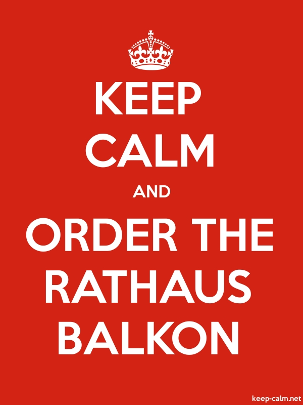 KEEP CALM AND ORDER THE RATHAUS BALKON - white/red - Default (600x800)