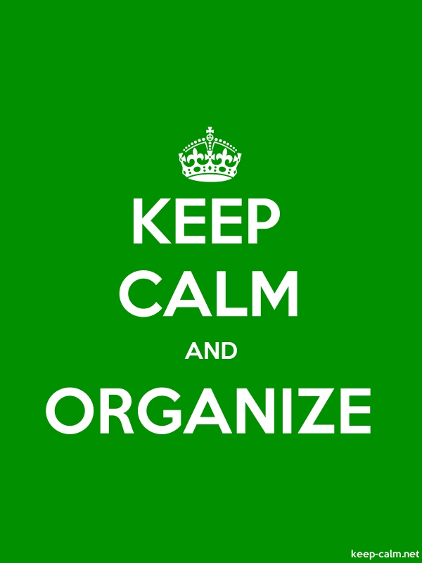 KEEP CALM AND ORGANIZE - white/green - Default (600x800)