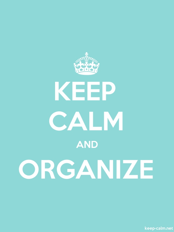 KEEP CALM AND ORGANIZE - white/lightblue - Default (600x800)