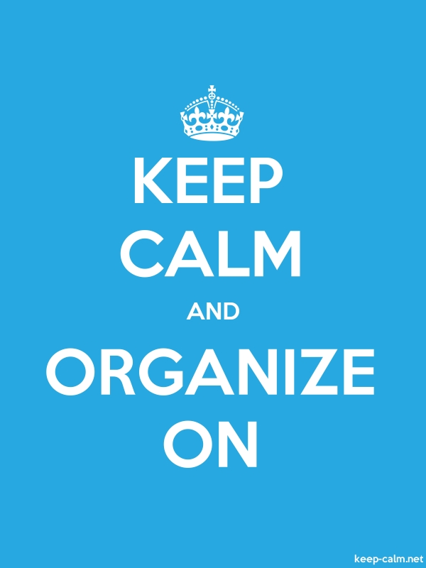 KEEP CALM AND ORGANIZE ON - white/blue - Default (600x800)