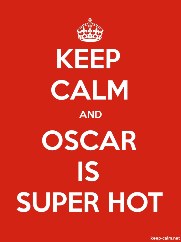 KEEP CALM AND OSCAR IS SUPER HOT - white/red - Default (600x800)
