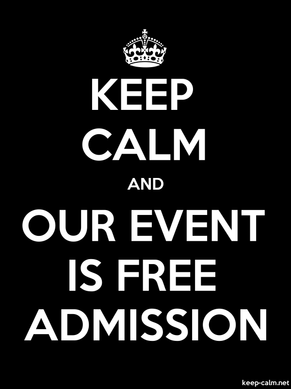 KEEP CALM AND OUR EVENT IS FREE ADMISSION - white/black - Default (600x800)