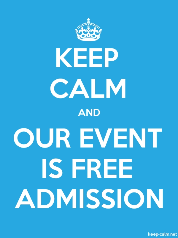 KEEP CALM AND OUR EVENT IS FREE ADMISSION - white/blue - Default (600x800)
