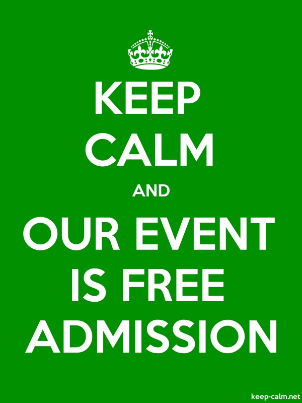 KEEP CALM AND OUR EVENT IS FREE ADMISSION - white/green - Default (600x800)
