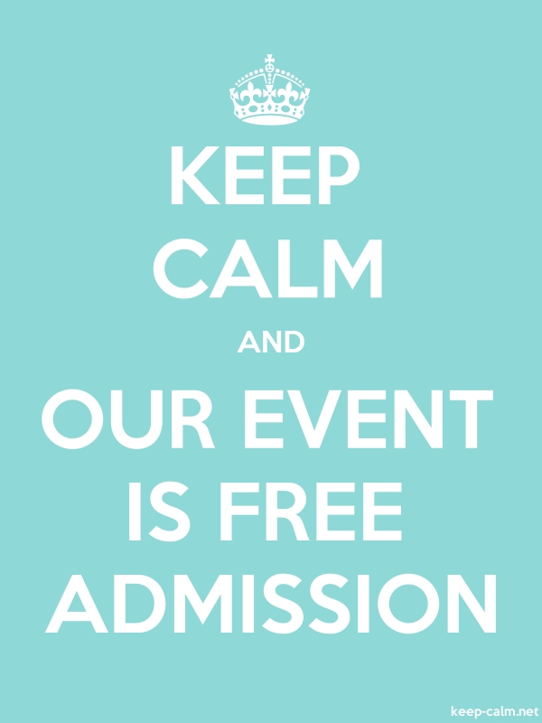 KEEP CALM AND OUR EVENT IS FREE ADMISSION - white/lightblue - Default (600x800)
