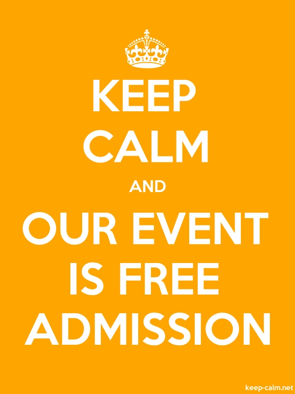 KEEP CALM AND OUR EVENT IS FREE ADMISSION - white/orange - Default (600x800)