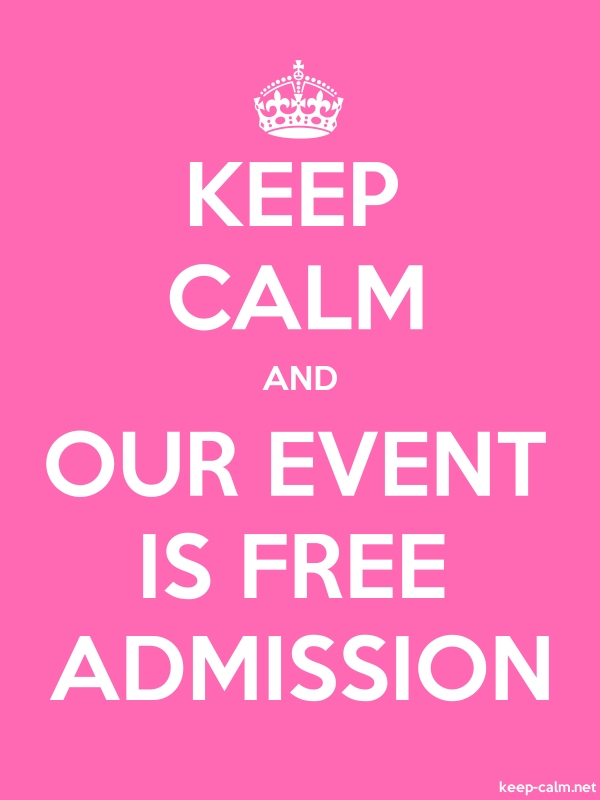 KEEP CALM AND OUR EVENT IS FREE ADMISSION - white/pink - Default (600x800)