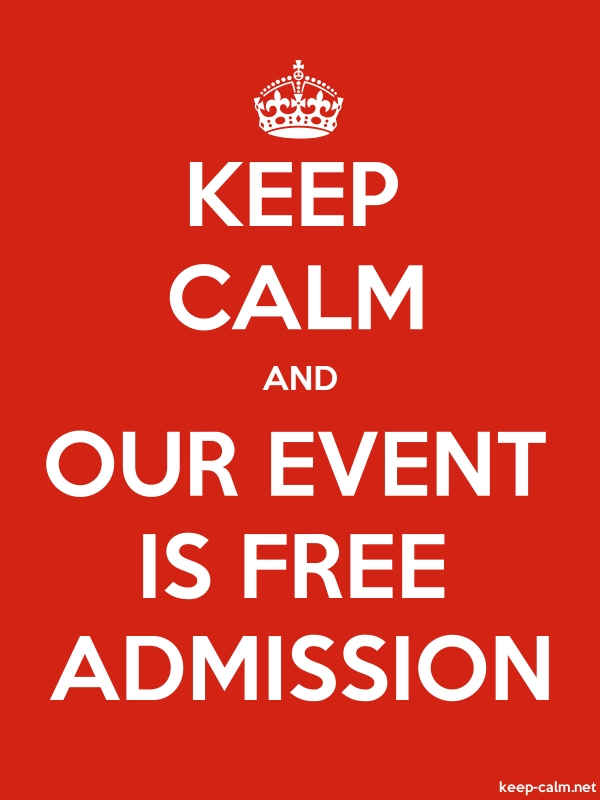 KEEP CALM AND OUR EVENT IS FREE ADMISSION - white/red - Default (600x800)