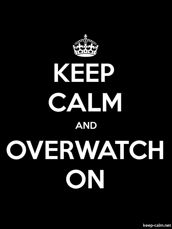KEEP CALM AND OVERWATCH ON - white/black - Default (600x800)