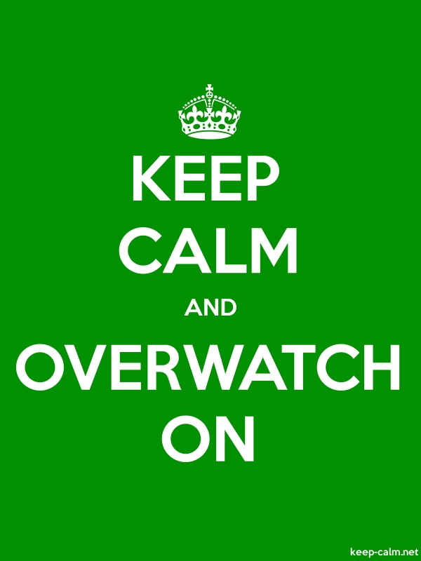 KEEP CALM AND OVERWATCH ON - white/green - Default (600x800)