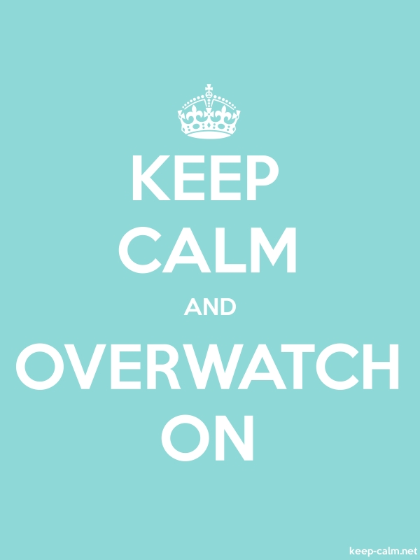 KEEP CALM AND OVERWATCH ON - white/lightblue - Default (600x800)