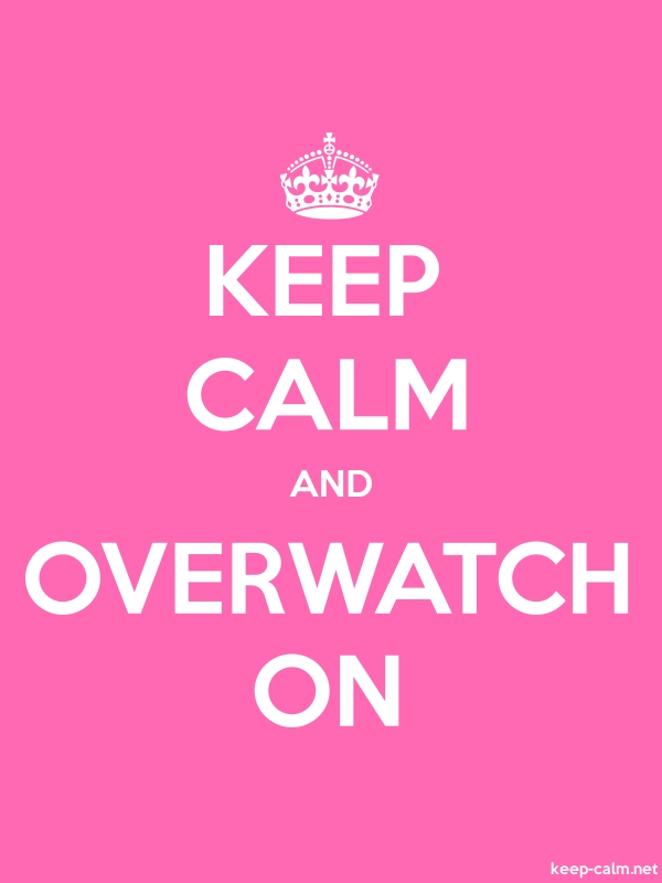 KEEP CALM AND OVERWATCH ON - white/pink - Default (600x800)