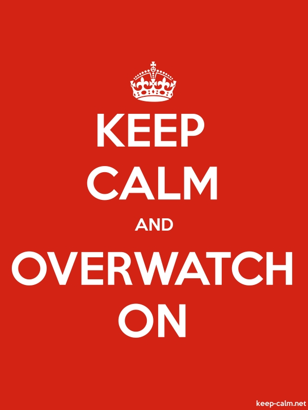 KEEP CALM AND OVERWATCH ON - white/red - Default (600x800)