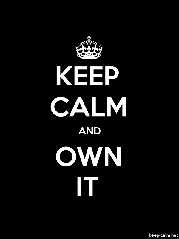 KEEP CALM AND OWN IT - white/black - Default (600x800)