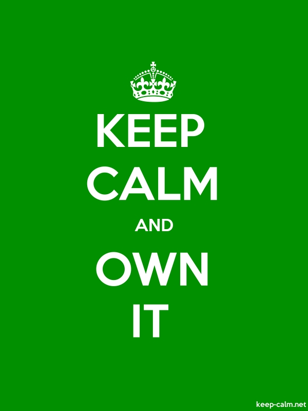 KEEP CALM AND OWN IT - white/green - Default (600x800)