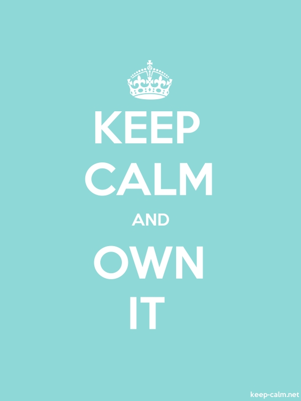 KEEP CALM AND OWN IT - white/lightblue - Default (600x800)