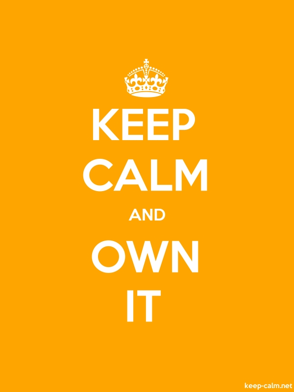 KEEP CALM AND OWN IT - white/orange - Default (600x800)