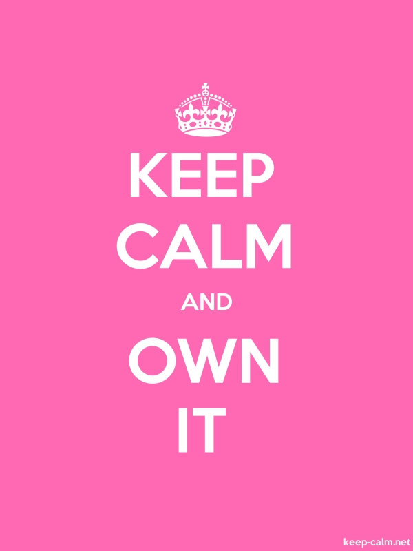 KEEP CALM AND OWN IT - white/pink - Default (600x800)