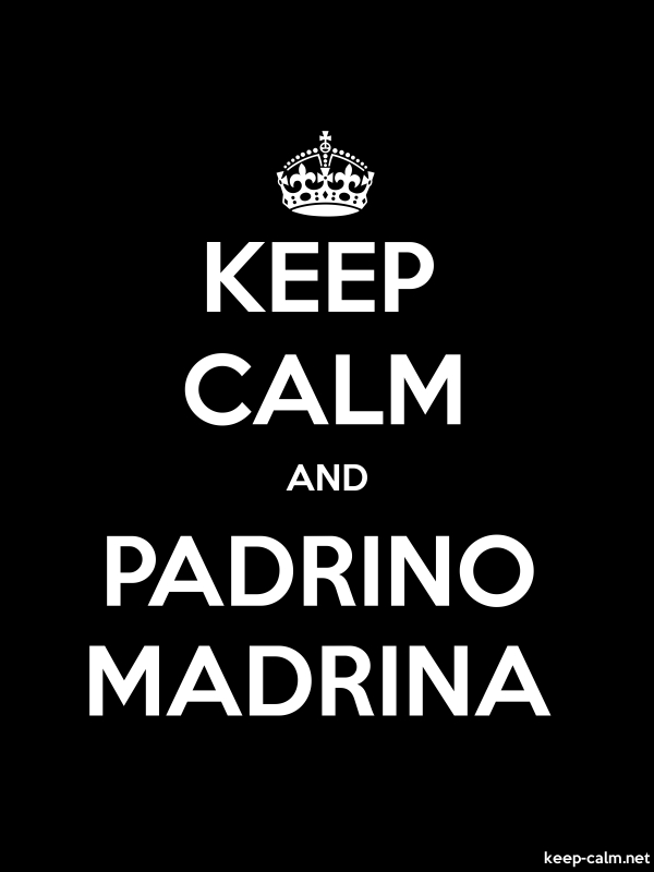KEEP CALM AND PADRINO MADRINA - white/black - Default (600x800)