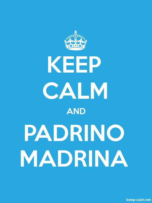 KEEP CALM AND PADRINO MADRINA - white/blue - Default (600x800)