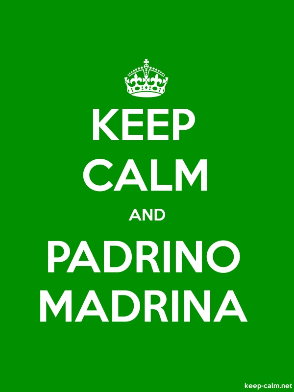 KEEP CALM AND PADRINO MADRINA - white/green - Default (600x800)