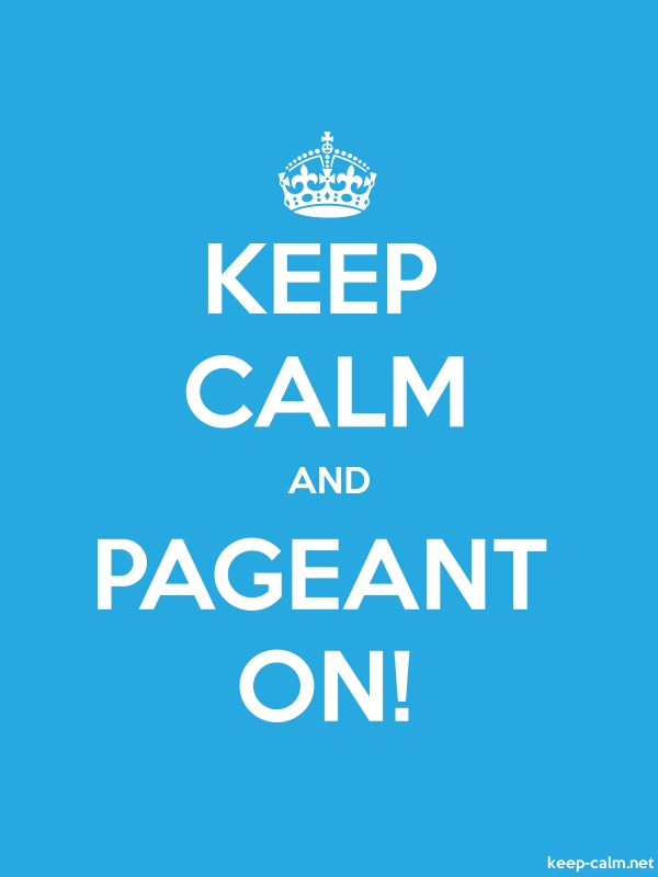KEEP CALM AND PAGEANT ON! - white/blue - Default (600x800)