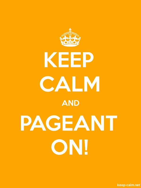 KEEP CALM AND PAGEANT ON! - white/orange - Default (600x800)