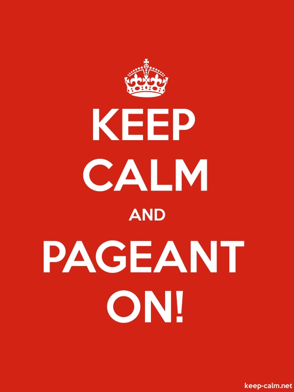 KEEP CALM AND PAGEANT ON! - white/red - Default (600x800)