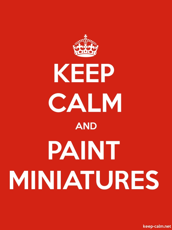 KEEP CALM AND PAINT MINIATURES - white/red - Default (600x800)