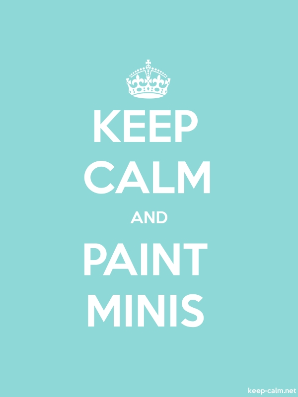 KEEP CALM AND PAINT MINIS - white/lightblue - Default (600x800)