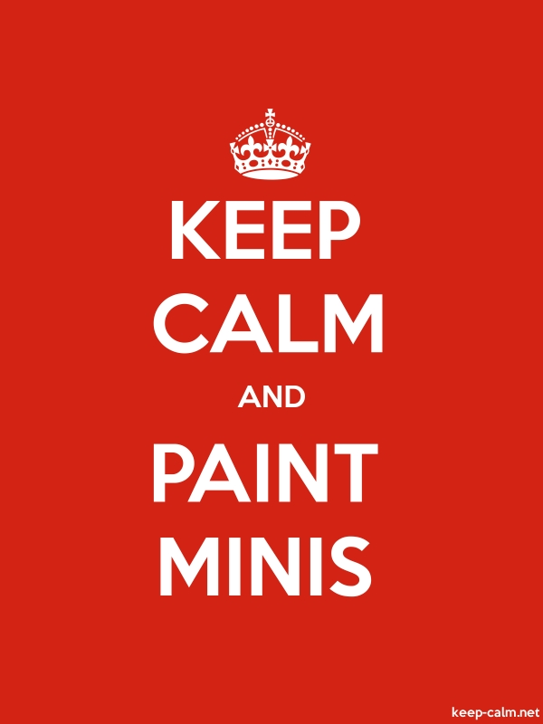 KEEP CALM AND PAINT MINIS - white/red - Default (600x800)