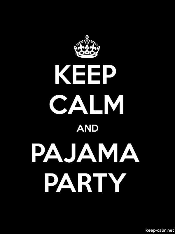 KEEP CALM AND PAJAMA PARTY - white/black - Default (600x800)