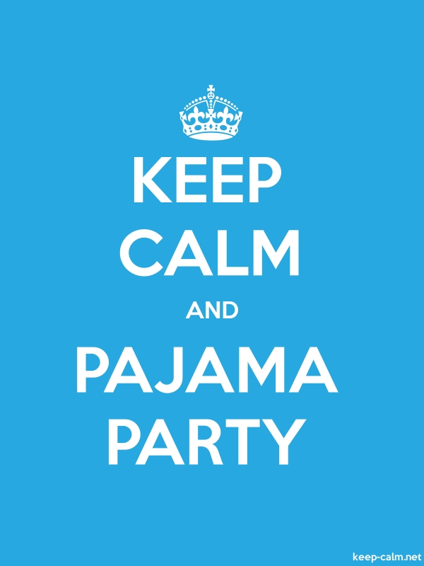 KEEP CALM AND PAJAMA PARTY - white/blue - Default (600x800)